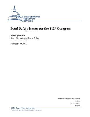 Food Safety Issues for the 112th Congress Renee Johnson