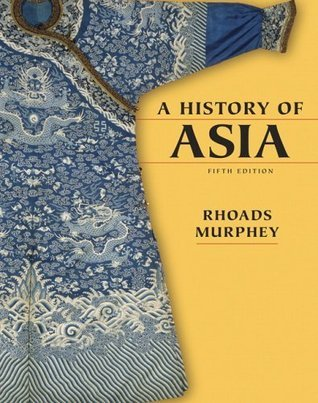A History of Asia: 5th (Fifth) Edition Rhoads Murphey