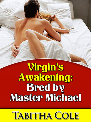 Virgins Awakening: Bred  by  Master Michael by Tabitha Cole