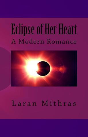 Eclipse Of Her Heart Laran Mithras