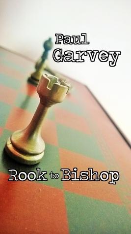 Rook to Bishop Paul  Garvey