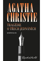 Tragédie o třech jednáních  by  Agatha Christie