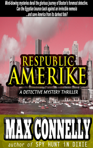 Respublic Amerike: A Detective Mystery Thriller Max Connelly