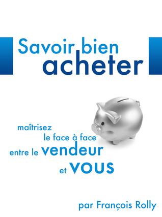 Savoir Bien Acheter François Rolly