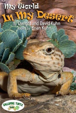 My World: In My Desert  by  Dwight Kuhn