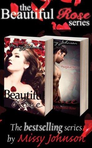 The Beautiful Rose Series (Beautiful Rose, #0.5-1)  by  Missy Johnson
