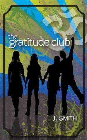 The Gratitude Club J. Smith