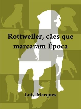 Rottweiler cães que marcaram época Luis Marques