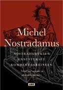 Nostradamuksen ennustukset kommentaareineen Nostradamus