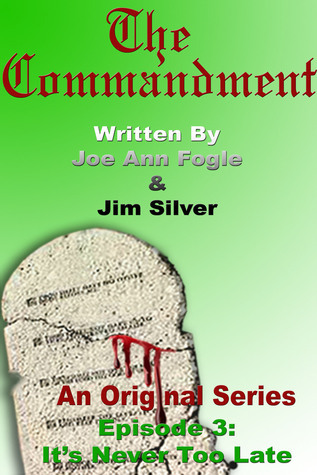 The Comandment: Episode 3: Its Never Too Late Jim  Silver
