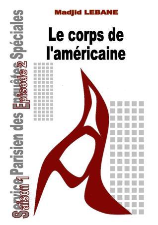 Le corps de laméricaine  by  Madjid Lebane