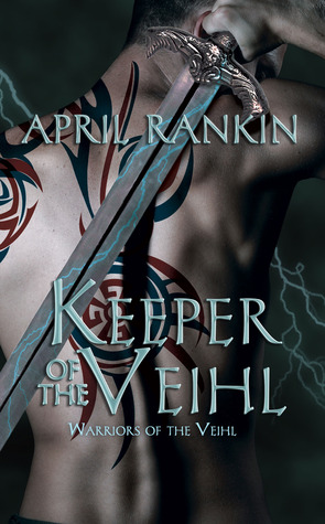 Keeper of the Veihl  by  April Rankin