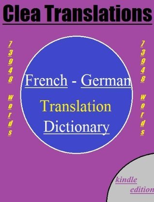 French To German Dictionary  by  Clea Translations