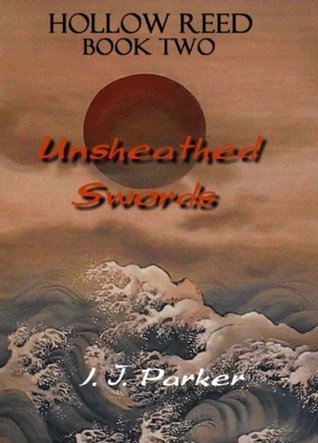 Unsheathed Swords (Hollow Reed series)  by  I.J. Parker