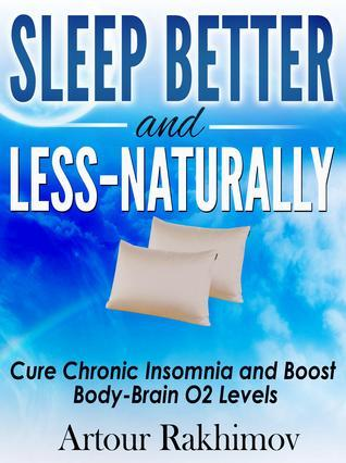 Sleep Better and Less: Naturally  by  Artour Rakhimov
