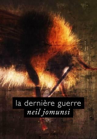 La dernière guerre: Projet Bradbury, #10  by  Neil Jomunsi