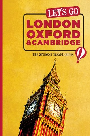 Lets Go London, Oxford & Cambridge: The Student Travel Guide  by  Harvard Student Agencies Inc.