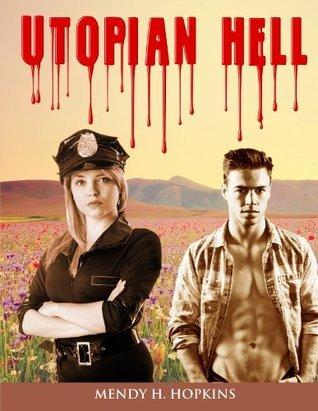 Utopian Hell: (A Mystery Romance Novel)  by  Mendy H. Hopkins