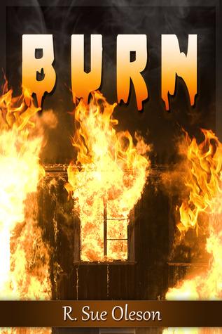 Burn  by  R. Sue Oleson