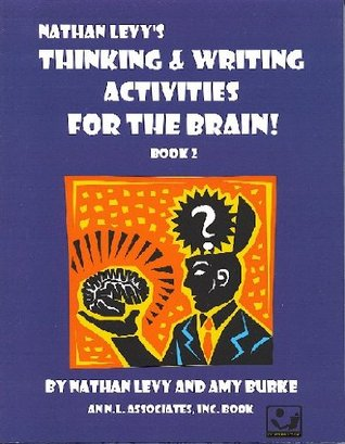Thinking & Writing Activities for the Brain : Book 2 Nathan Levy