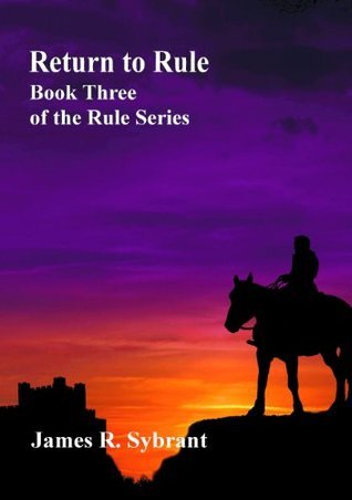 Return to Rule  by  James R. Sybrant