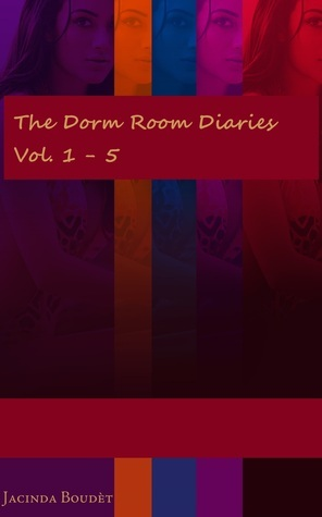 The Dorm Room Diaries, Vol. 1: 5  by  Jacinda Boudèt