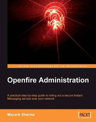 Openfire Administration  by  Mayank Sharma