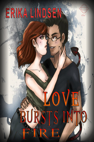 Love Bursts Into Fire  by  Erika Lindsen