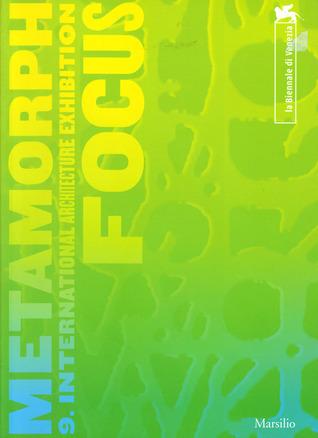 Metamorph: 9. International Architecture Exhibition  by  Kurt W. Forster