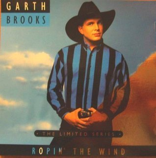 Ropin the Wind - Limited Edition Series  by  Garth Brooks