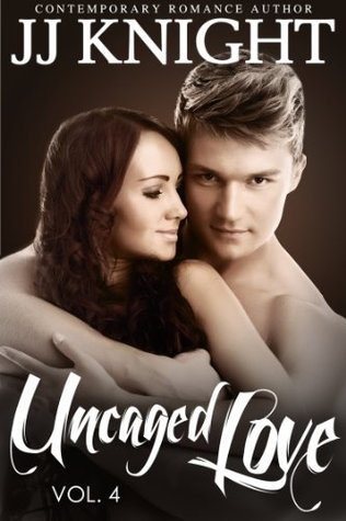 Uncaged Love #4: MMA New Adult Contemporary Romance  by  J.J.  Knight