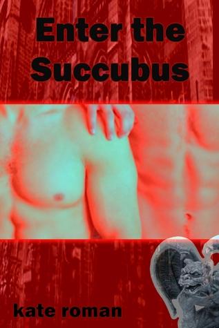 Enter The Succubus  by  Kate Roman
