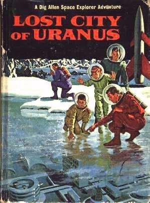 Lost City of Uranus (Dig Allen Space Explorer Adventure, No. 6)  by  Joseph Greene