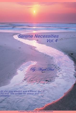 Serene Necessities Vol. 4 AngelDust