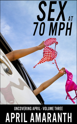 Sex at 70 MPH  by  April Amaranth