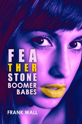 Boomer Babes  by  Frank Wall
