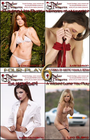 Four-Play #6: Stories of Erotic Female BDSM Darker Pleasures