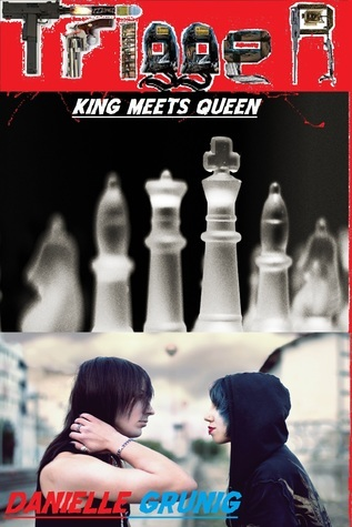Trigger-King Meets Queen (Book 1 in The Trigger Series) Danielle Grunig