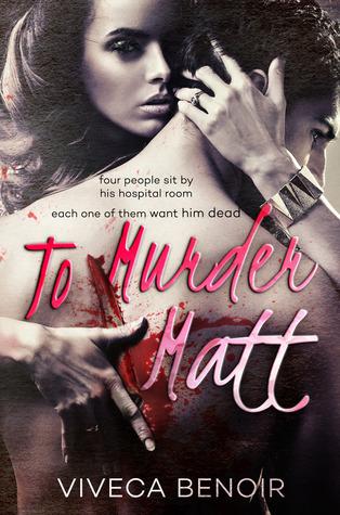 To Murder Matt Viveca Benoir
