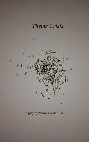 Thyme Crisis  by  Victor Gandarillas