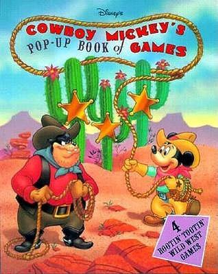 Cowboy Mickeys Pop-Up Book of Games: Four Rootin Tootin Wild West Games Walt Disney Company