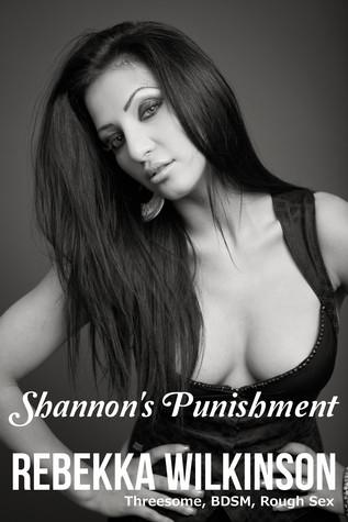 Shannons Punishment  by  Rebekka Wilkinson