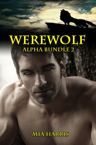 Werewolf Alpha Bundle 2 Mia Harris