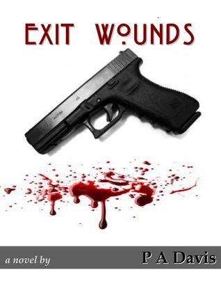 Exit Wounds  by  P. Alan Davis