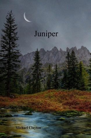 Juniper  by  Michael Clayton