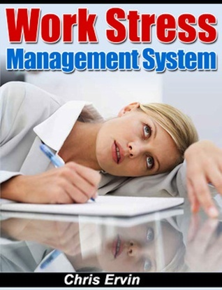 Work Stress Management System  by  Chris Ervin