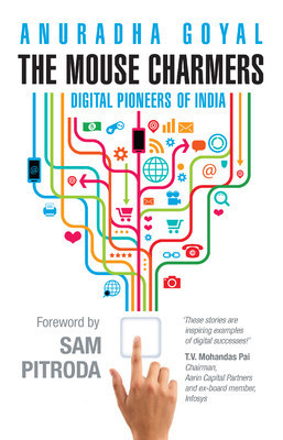 The Mouse Charmers : Digital Pioneers of India  by  Anuradha Goyal