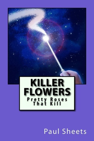 Killer Flowers  by  Paul Sheets