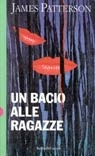 Un bacio alle ragazze (Alex Cross, #2) James Patterson