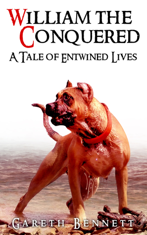 William the Conquered: a Tale of Entwined Lives  by  Gareth  Bennett